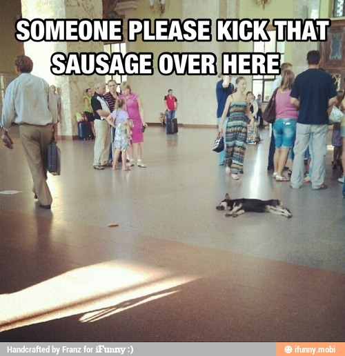 will someone kick that sausage over here
